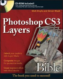 Photoshop Cs3 Layers Bible [With CDROM] - Matt Doyle