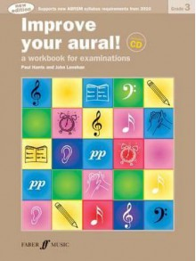 Improve Your Aural! Grade 3: A Workbook for Examinations, Book & CD - Paul Harris