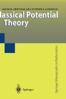 Classical Potential Theory - David H. Armitage, Stephen J. Gardiner