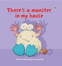 There's A Monster In My House (Usborne Lift The Flap Books) - Philip Hawthorn, Jenny Tyler, Stephen Cartwright