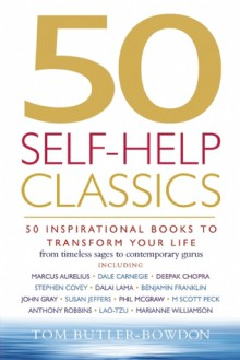 50 Self-Help Classics: 50 Inspirational Books to Transform Your Life from Timeless Sages to Contemporary Gurus - Tom Butler-Bowdon