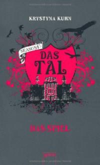 Das Tal. Das Spiel: Season 1, Band 1 - Krystyna Kuhn