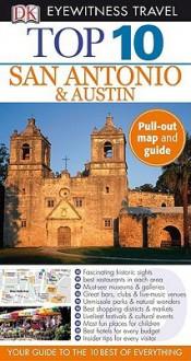 Top 10 San Antonio & Austin [With Map] - Nancy Mikula