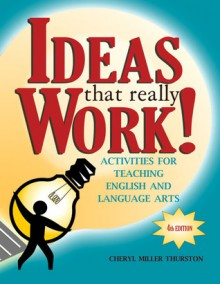 Ideas That Really Work: Activities for English and Language Arts - Cheryl Miller Thurston