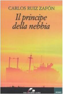 Il principe della nebbia (La Trilogia della Nebbia, #1) - Carlos Ruiz Zafón, Vincenzo Jacomuzzi