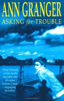 Asking for Trouble - Ann Granger