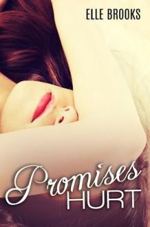 Promises Hurt - Elle Brooks