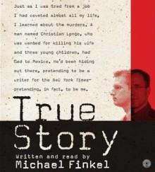 True Story: Murder, Memoir, Mea Culpa (Audio) - Michael Finkel