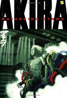 Akira, Vol. 5 - Katsuhiro Otomo,Chris Warner,Jo Duffy,Yuko Umezawa