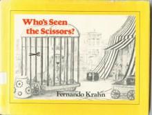 Who's Seen the Scissors - Fernando Krahn