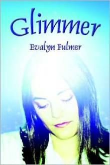 Glimmer - Evalyn Fulmer