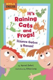 It's Raining Cats and Frogs - Harriet Ziefert, Ethan Long