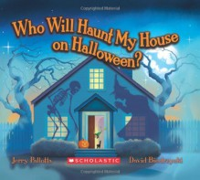 Who Will Haunt My House on Halloween? - Jerry Pallotta,David Biedrzycki