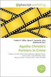 Agatha Christie's Partners in Crime - Agnes F. Vandome, John McBrewster, Sam B Miller II