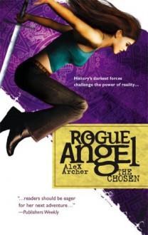 The Chosen (Rogue Angel, Book 4) - Alex Archer