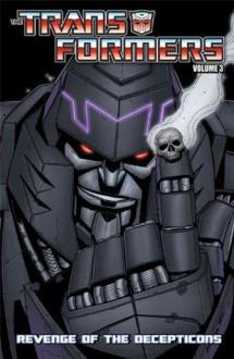 Transformers Volume 3: Revenge of the Decepticons - Mike Costa,Nick Roche,Alex Milne,Don Figueroa