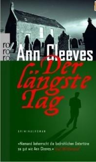 Der längste Tag - Ann Cleeves, Kristina Kreuzer, Tanja Handels
