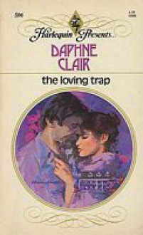 The Loving Trap - Daphne Clair