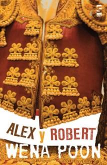 Alex y Robert - Wena Poon