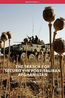 The Search for Security in Post-Taliban Afghanistan - Cyrus Hodes