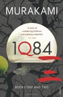 1Q84: Books 1 and 2: Books 1 and 2 - Haruki Murakami