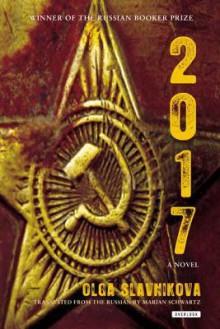 2017: A Novel - Olga Slavnikova, Marian Schwartz