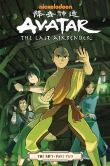 Avatar: The Last Airbender: The Rift Part 2 - Gene Luen Yang, Michael Dante DiMartino, Bryan Konietzko, Gurihiru