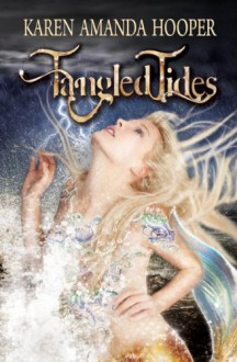 Tangled Tides (The Sea Monster Memoirs) - Karen Amanda Hooper