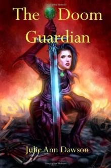 The Doom Guardian - Julie Ann Dawson, Faith Carroll