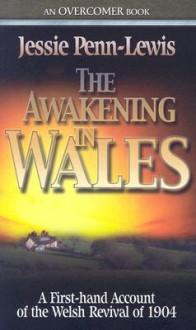 Awakening in Wales - Jessie Penn-Lewis