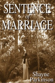 Sentence of Marriage (Promises to Keep) - Shayne Parkinson