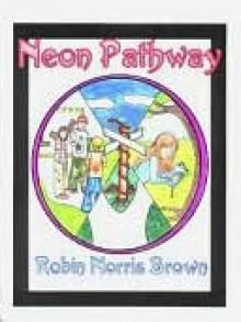 Neon Pathway - Robin Norris Brown