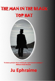 The Man in the Black Top Hat - Ju Ephraime
