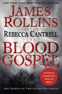 The Blood Gospel: The Order of the Sanguines Series - James Rollins;Rebecca Cantrell