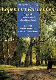 Lopen met Van Lennep: De zomer van 1823: Dagboek van zijn voetreis door Nederland - Jakob Van Lennep, Marita Mathijsen, Geert Mak
