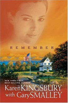 Remember - Gary Smalley,Karen Kingsbury