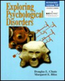 Exploring Psychological Disorders - Douglas L. Chute, Margaret E. Bliss