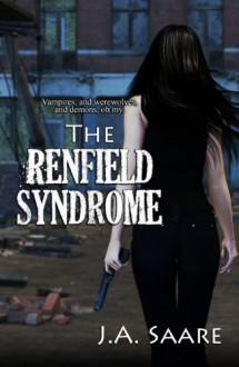 The Renfield Syndrome (Rhiannon's Law, #2) - J.A. Saare