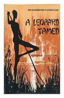 A Leopard Tamed: The Story of an African Pastor, His People and His Problems - Eleanor Vandevort, James Howard