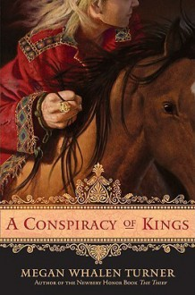 A Conspiracy of Kings (The Queen's Thief, #4) - Megan Whalen Turner