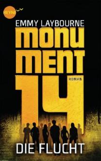 Monument 14: Die Flucht (2): Roman: (Heyne fliegt) - Emmy Laybourne