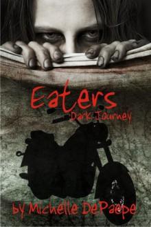 Eaters: Dark Journey - Michelle DePaepe