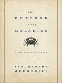 The Emperor of All Maladies: A Biography of Cancer - Stephen Hoye,Siddhartha Mukherjee
