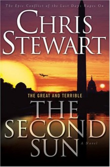 The Great and Terrible, Vol. 3: The Second Sun - Chris Stewart