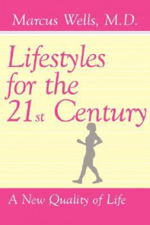 Lifestyles for the 21st Century - Marcus Wells