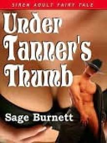 Under Tanner's Thumb [A Siren Adult Fairy Tale] - Sage Burnett