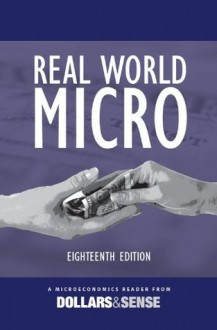 Real World Micro, 18th Edition - Smriti Rao, Bryan Snyder, Chris Sturr, The Dollars & Sense Collective