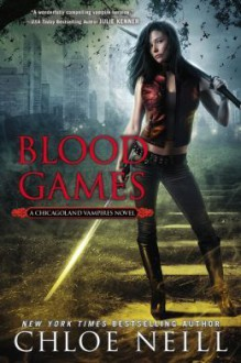 Blood Games (Chicagoland Vampires, #10) - Chloe Neill