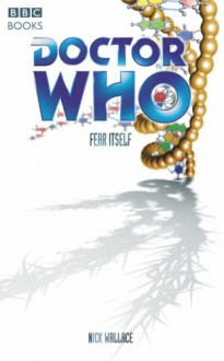 Doctor Who: Fear Itself - Nick Wallace