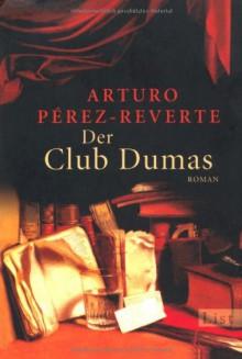 Der Club Dumas - Arturo Pérez-Reverte, Claudia Schmitt